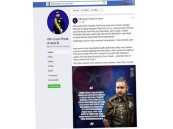 Status yang dimuat naik oleh Tengku Mahkota Johor di laman Facebook hari ini.