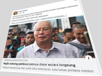 Hantaran terbaru Najib berhubung cadangan untuk meminta perbicaraannya disiarkan secara langsung.