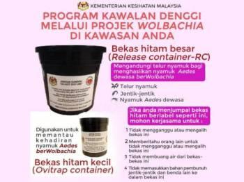 KKM meminta orang ramai tidak mengganggu atau mengalih dua bekas hitam yang digunakan sebagai projek kawalan denggi menggunakan nyamuk aedes berWolbachia di kawasan perumahan.