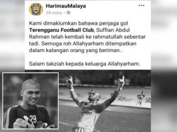 Berita menyedihkan itu turut diumumkan menerusi Facebook HarimauMalaya. (Gambar kecil, Allahyarham Mohd Suffian Abdul Rahman)