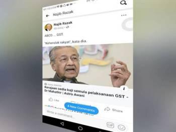 Hantaran dimuat naik Najib berhubung kenyataan Dr Mahathir kemungkinan kerajaan PH akan mengkaji semula pelaksanaan GST.