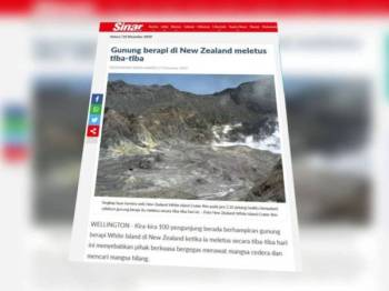 Laporan Sinar Harian berkaitan tragedi gunung berapi yang meletus secara tiba-tiba semalam.