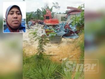 Antara struktur rumah yang dirobohkan dalam operasi yang dijalankan semalam. Gambar kecil:  Siti Nor Aminah