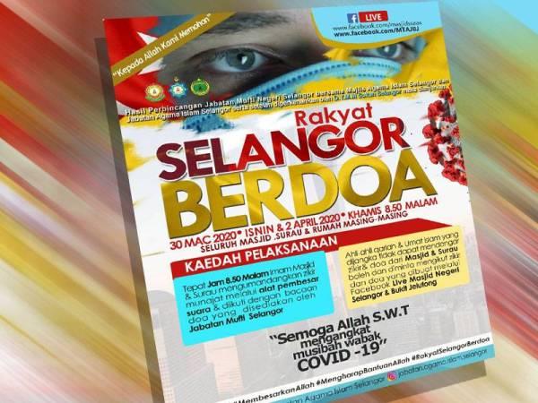 Umat Islam di Selangor diseru menyertai program 'Rakyat Selangor Berdoa' malam ini bagi menzahirkan ikhtiar memohon perlindungan ALLAH SWT daripada ancaman wabak Covid-19.