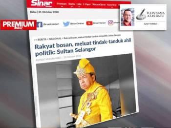 Sultan Selangor, Sultan Sharafuddin Idris Shah Alhaj dilaporkan berasa dukacita kerana kebanyakan ahli politik seolah-olah tidak mempedulikan langsung masalah dan kesusahan dihadapi rakyat terkesan akibat Covid-19 termasuk ekonomi mereka amat terjejas.