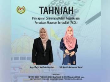 Nurul Fatin (kiri) dan Siti Naziah berjaya menjadi antara 10 teratas dunia dalam peperiksaan Persatuan Akauntan Bertauliah (ACCA). - Foto FB Istana Negara